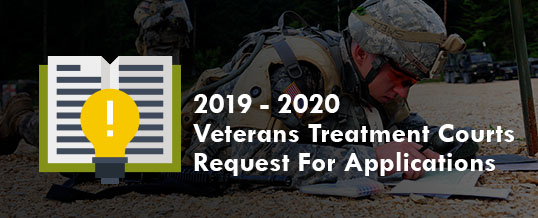 2019-2020 Veterans Treatment Courts Grant Request For Applications