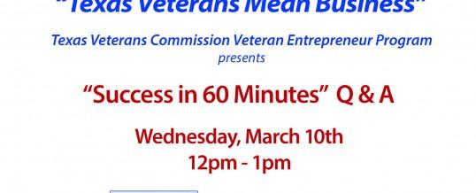 Texas Veterans Mean Business – Success in 60 Minutes Q & A
